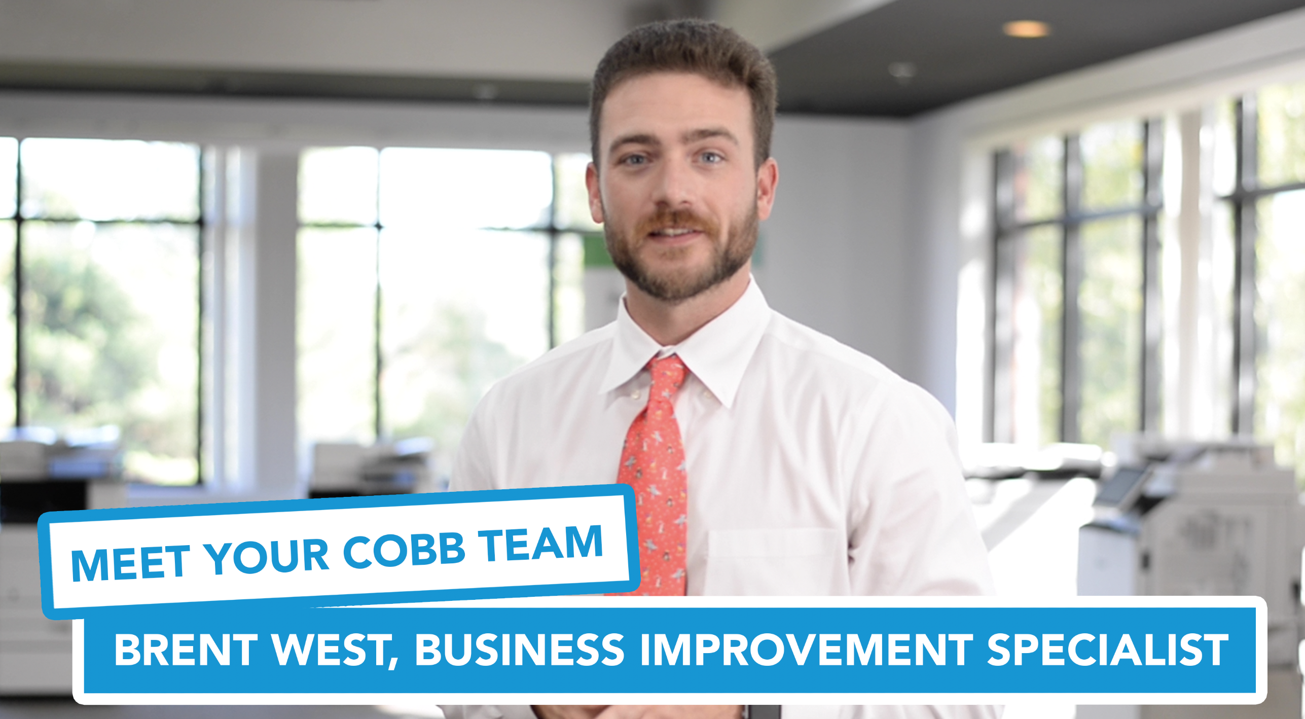 Meet Your Cobb Team: Brent West, Business Improvement Specialist