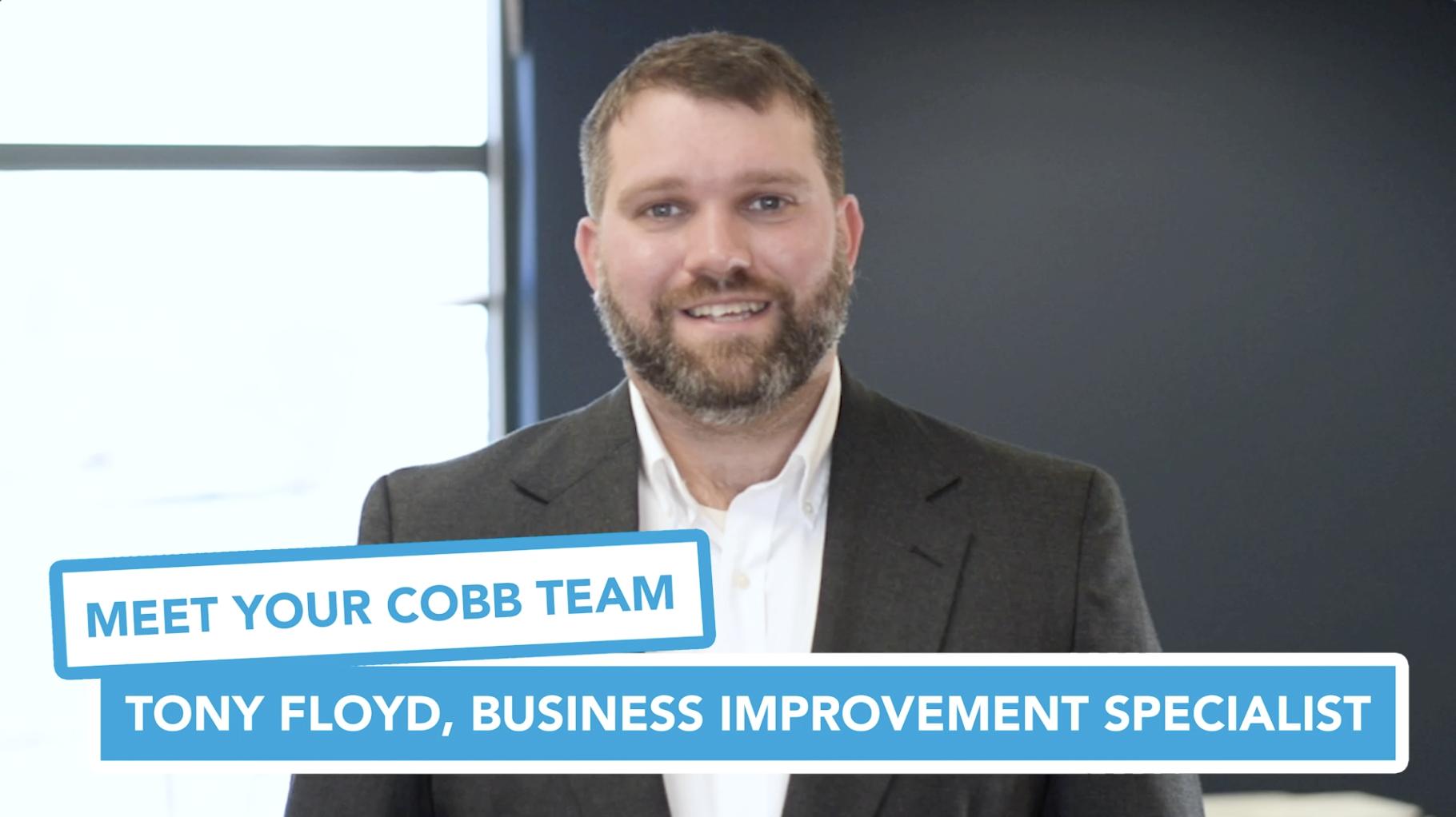 Meet Your Cobb Team: Tony Floyd, Business Improvement Specialist