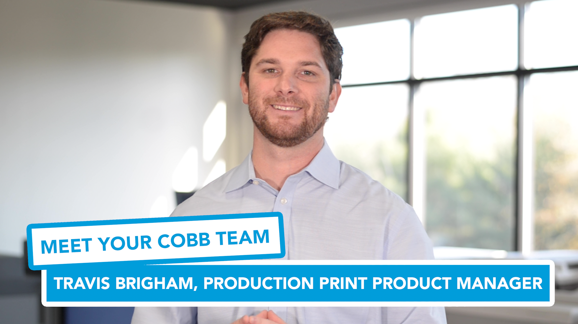 Meet Your Cobb Team: Travis Brigham, Production Print Product Manager