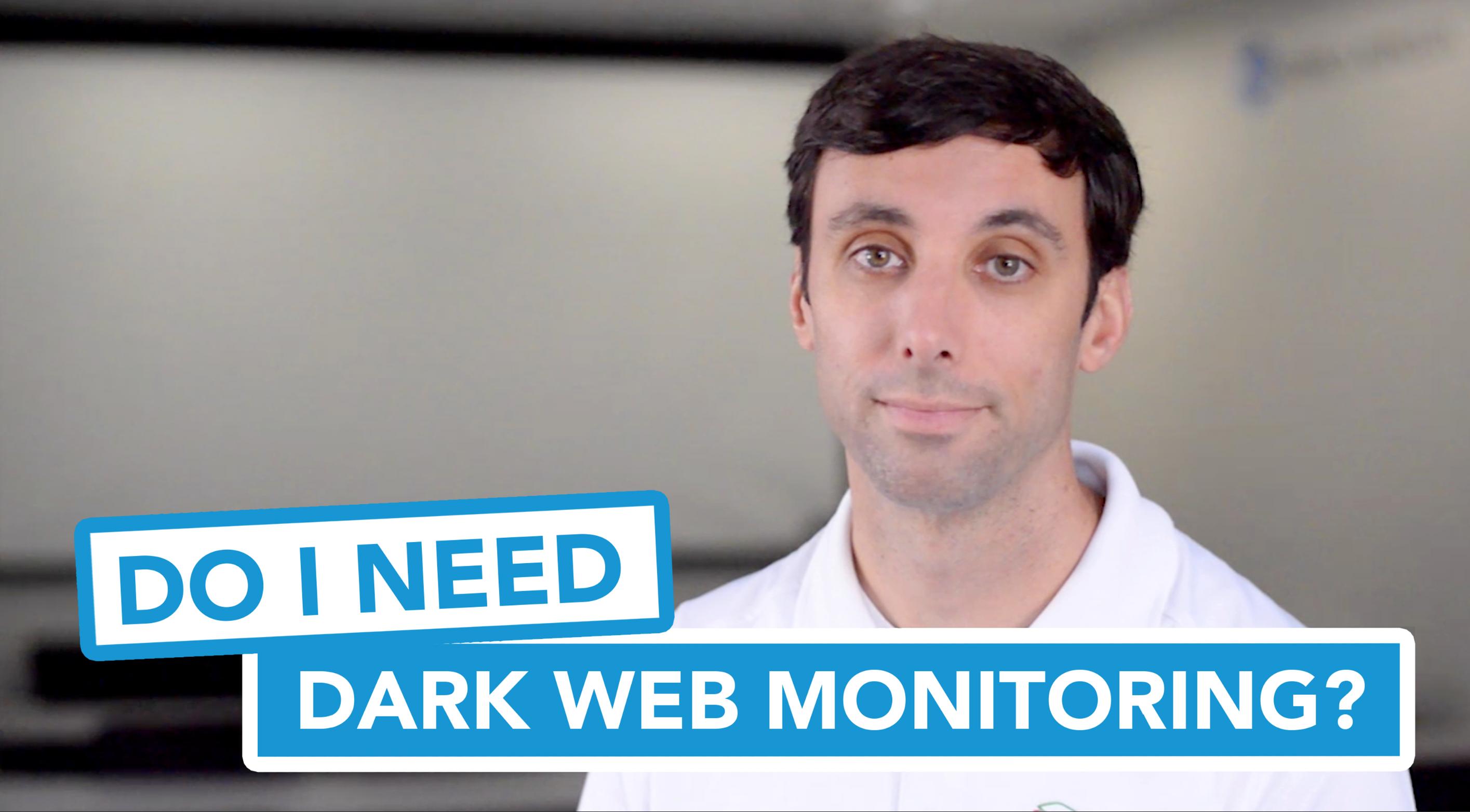 Do I Need Dark Web Monitoring?