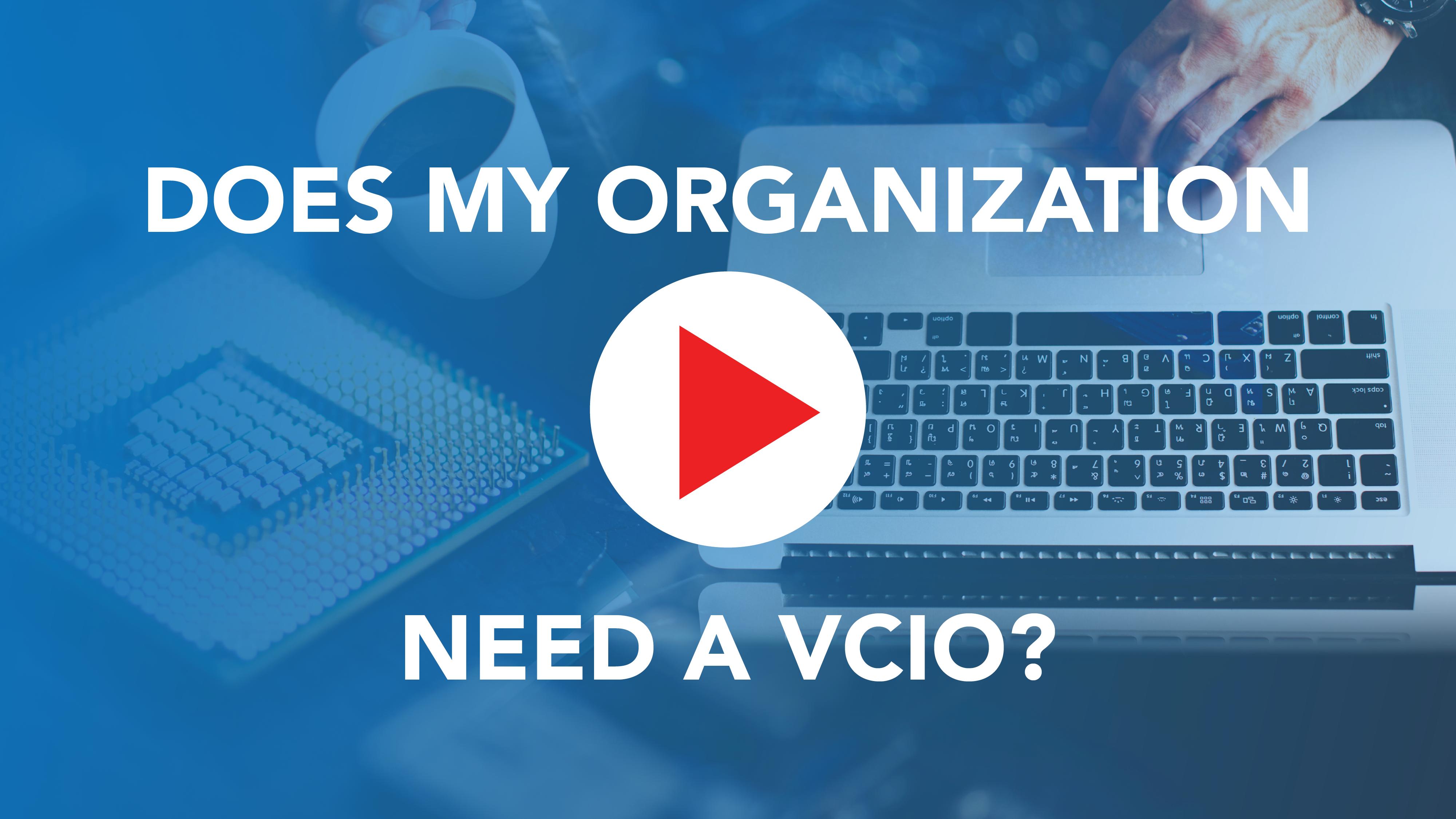 Does my organization need a vCIO?