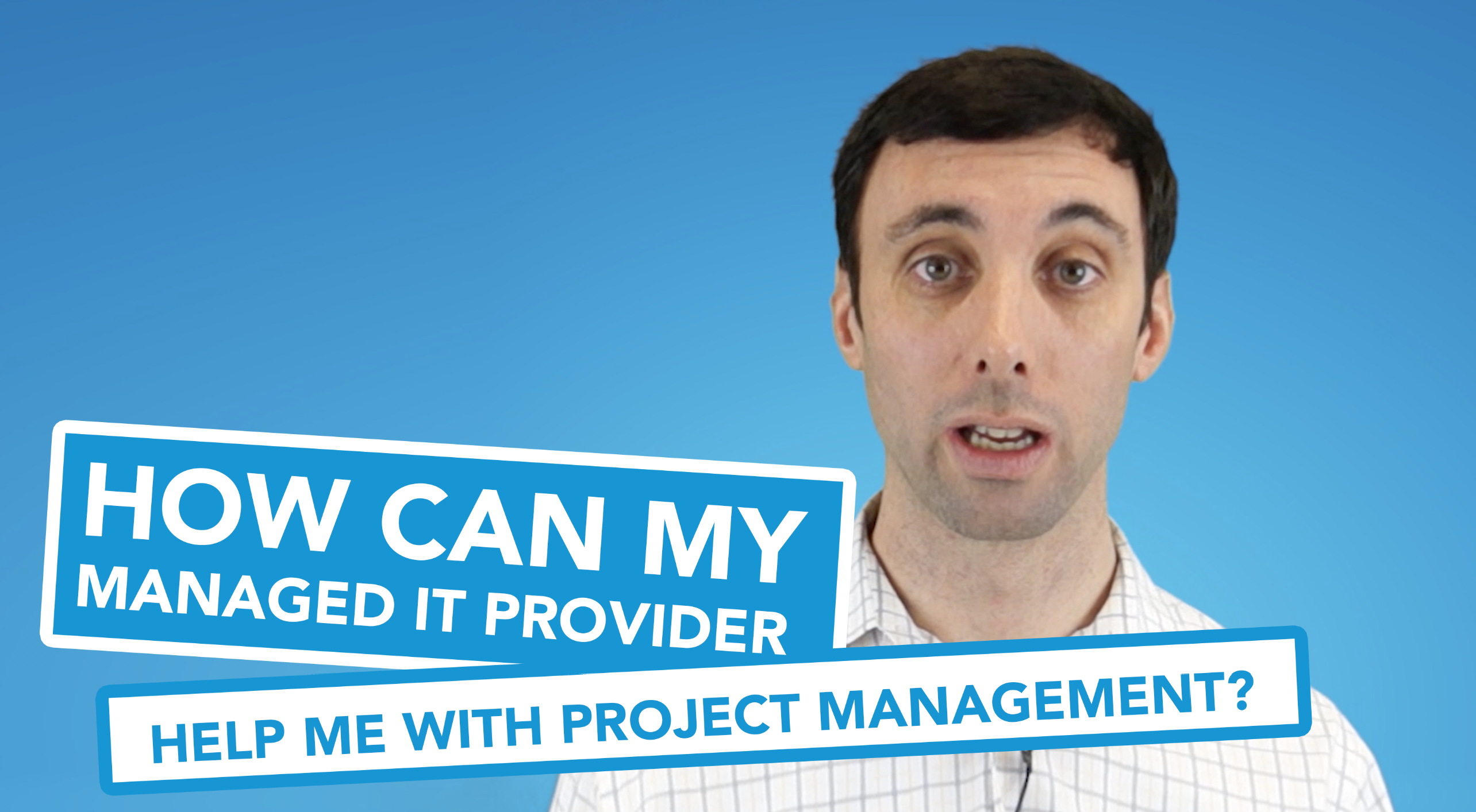 How Can My Managed IT Provider Help Me With Project Management?