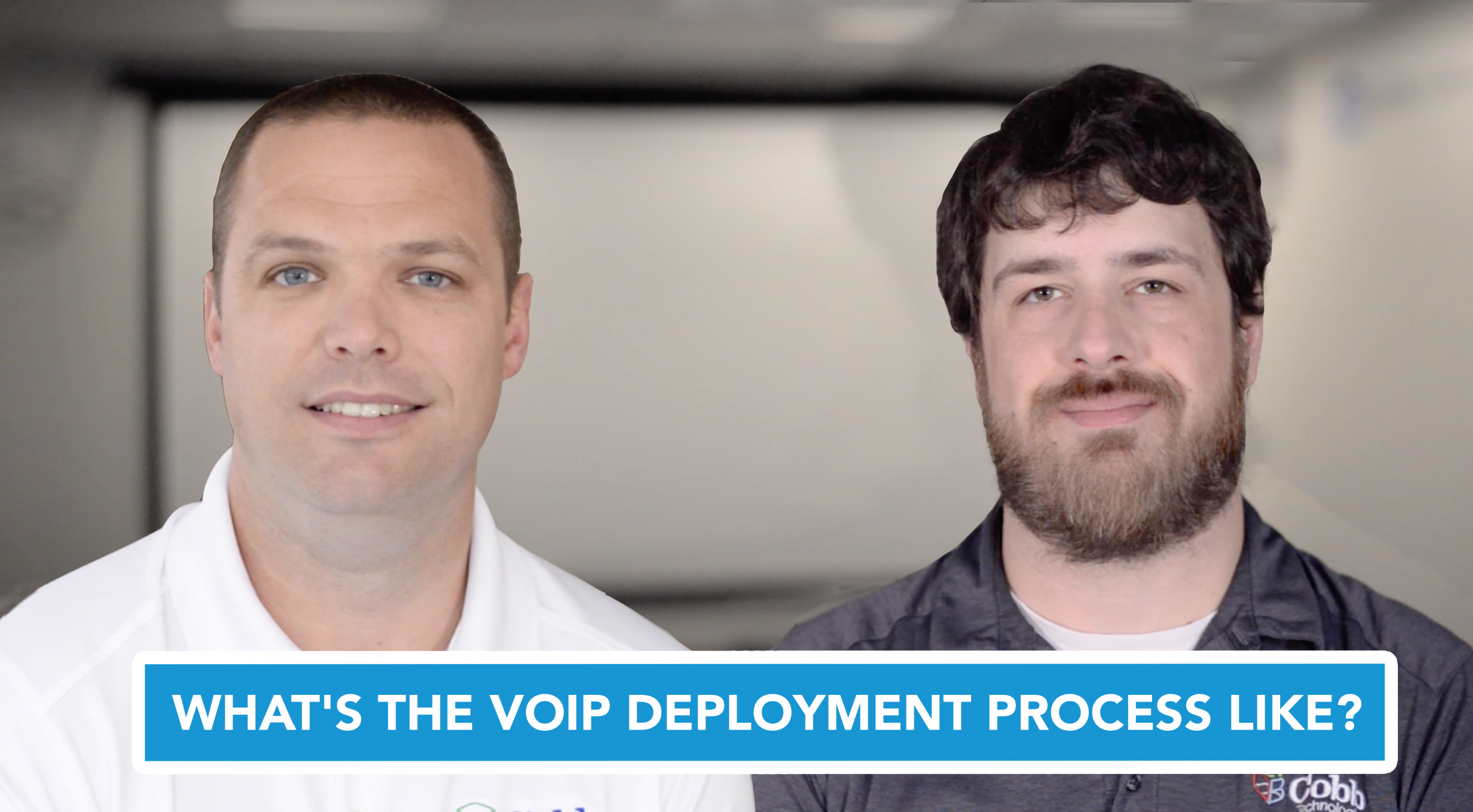 What's The VoIP Deployment Process Like?